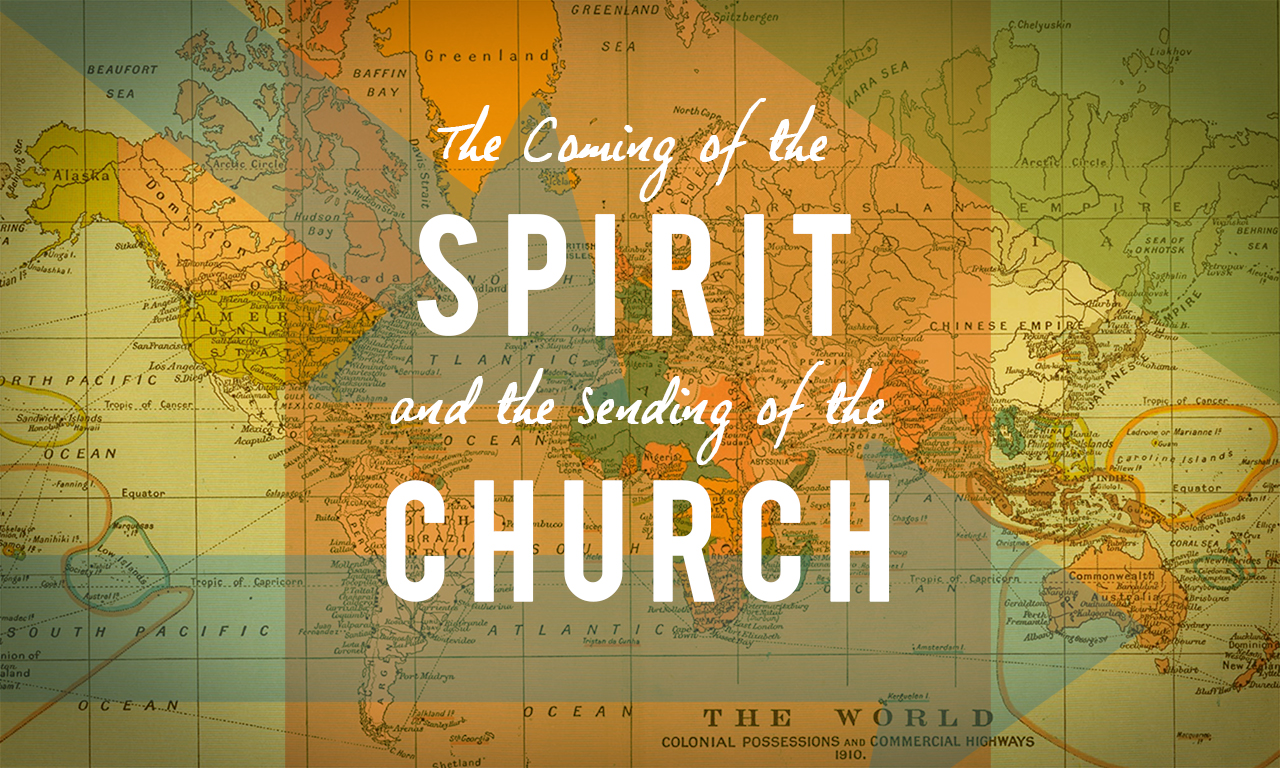 The Coming of the Spirit and the Sending of the Church
