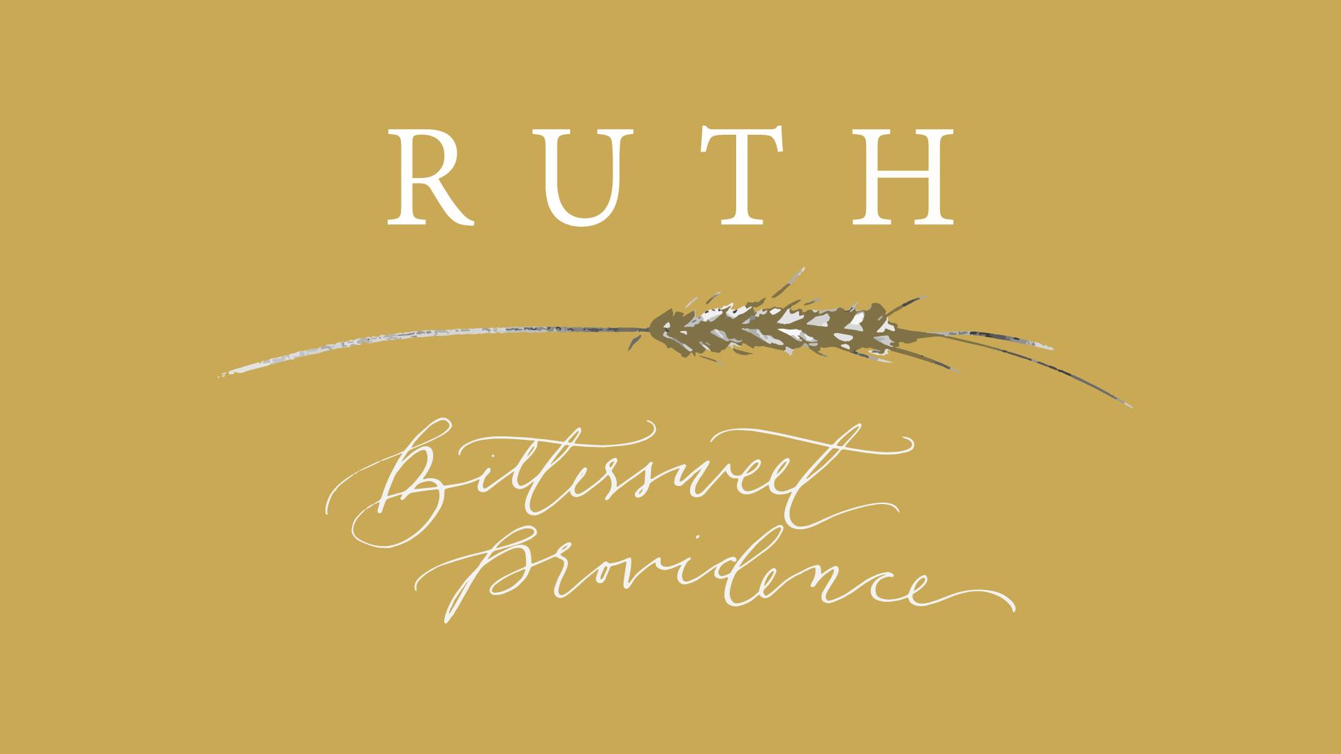 Ruth: Bittersweet Providence